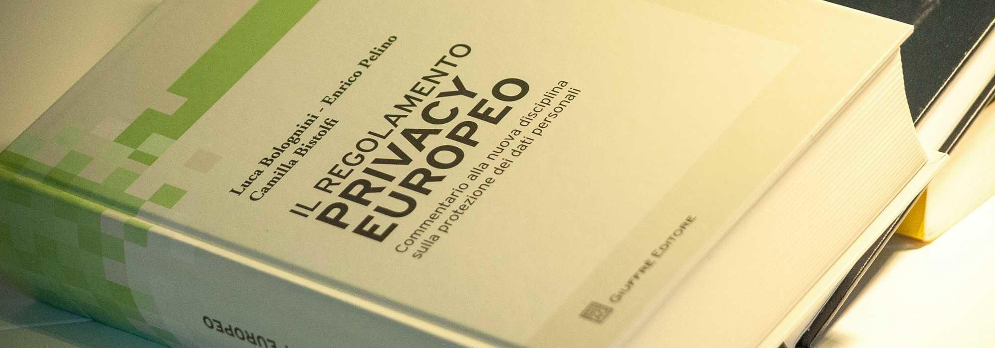Pelino, Bolognini, Bistolfi - Il Regolamento Privacy Europeo
